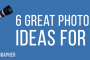 6 Great Photography Ideas for 2020
